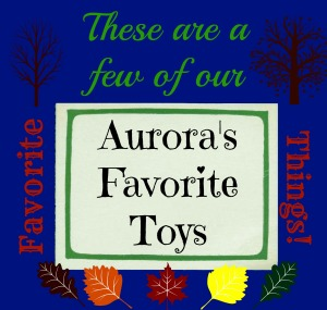 Aurora's favorite toys (8 year old girl)