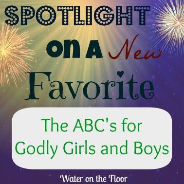Spotlight on a New Favorite the ABC's for Godly Girls and Boys