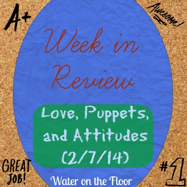 Week in review: Love, Puppets, and Attitudes