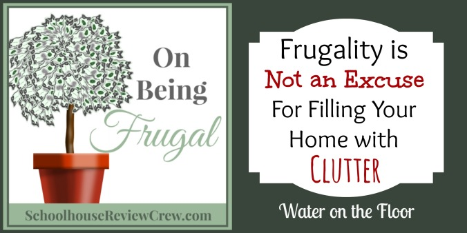Frugality is Not an Excuse for Filling Your Home with Clutter