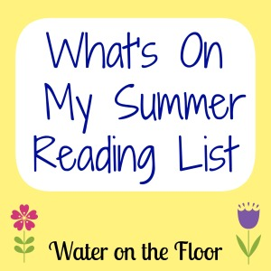 What's On My Summer Reading List